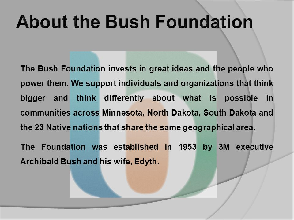 The Bush Foundation invests in great ideas and the people who power them.