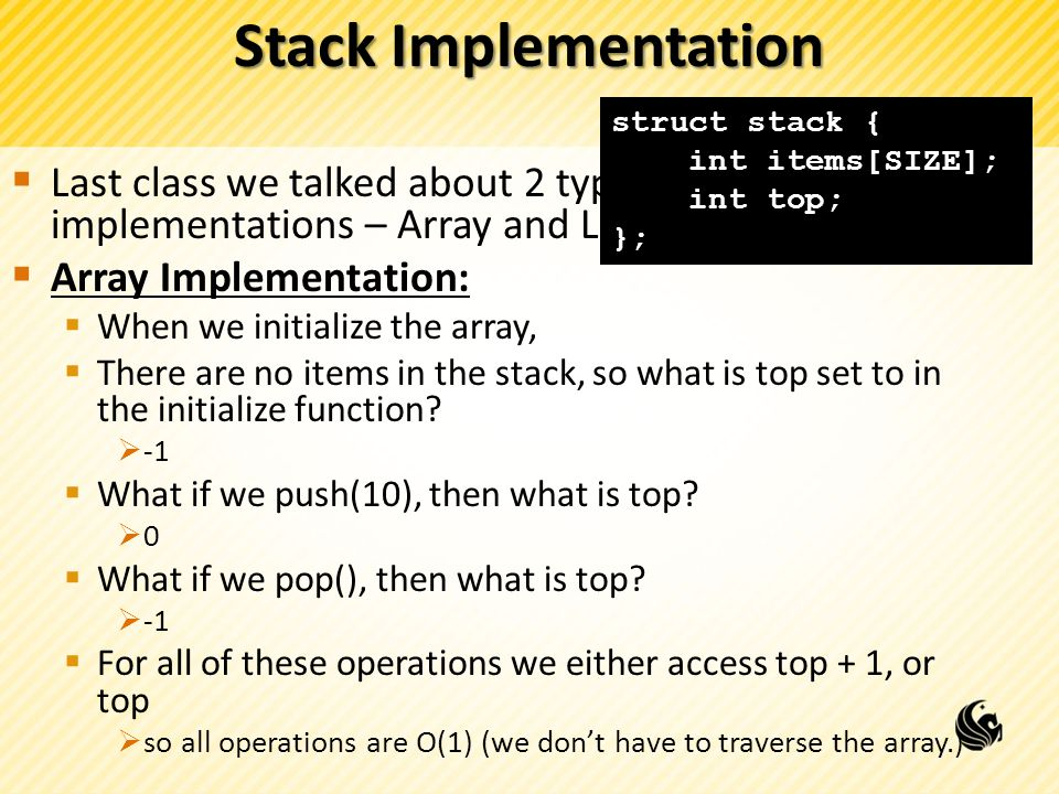 Stack Implementation  Linked List Implementation  Notice that we don't have a 'top'  Why.