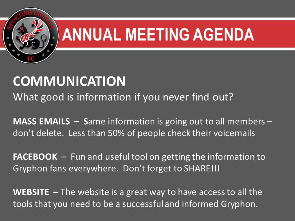 ANNUAL MEETING AGENDA COMMUNICATION What good is information if you never find out.