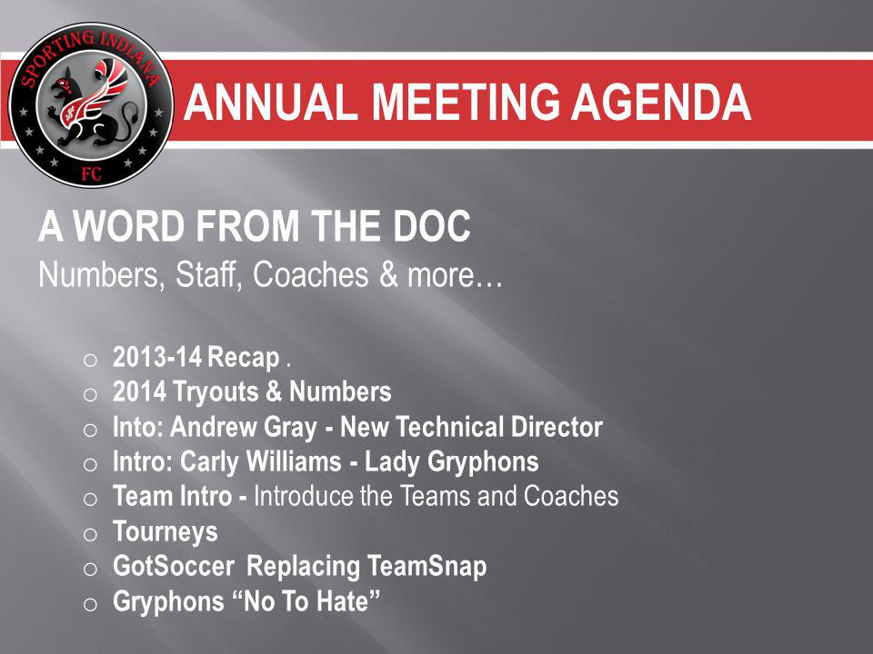 ANNUAL MEETING AGENDA A WORD FROM THE DOC Numbers, Staff, Coaches & more… o 2013-14 Recap.