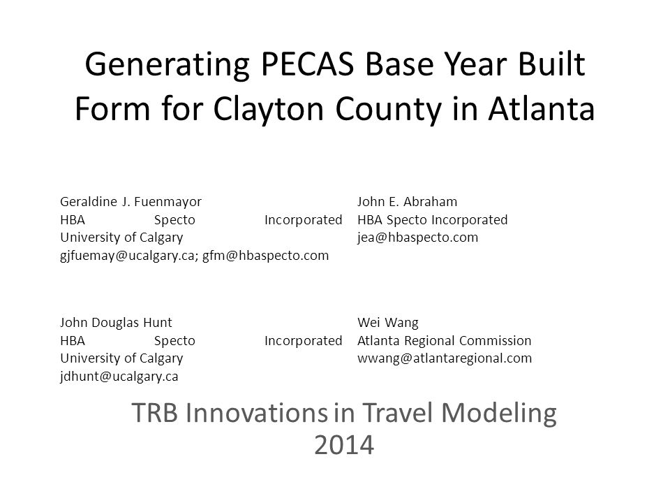 Generating PECAS Base Year Built Form for Clayton County in Atlanta TRB Innovations in Travel Modeling 2014 Geraldine J. Fuenmayor HBA Specto Incorpor