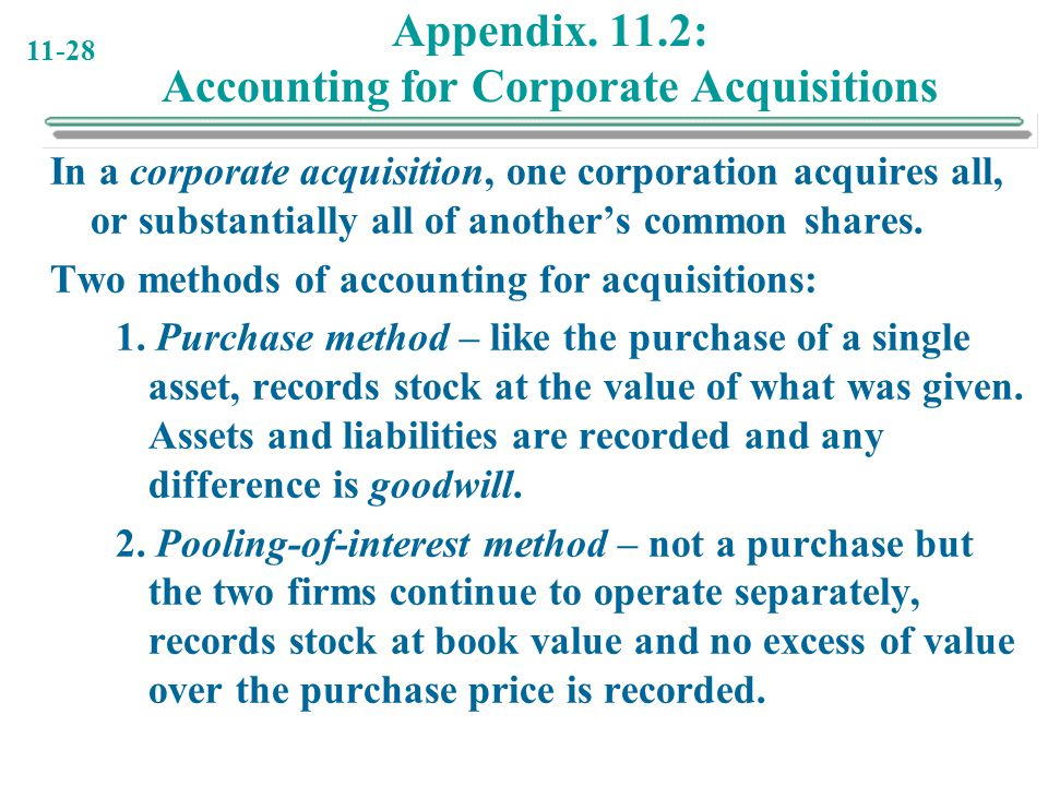 11-28 Appendix. 11.2: Accounting for Corporate Acquisitions In a corporate acquisition, one corporation acquires all, or substantially all of another'