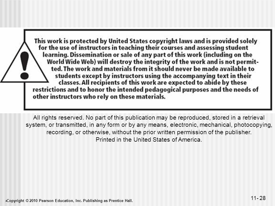  Copyright © 2010 Pearson Education, Inc. Publishing as Prentice Hall. 11- 28 All rights reserved. No part of this publication may be reproduced, sto