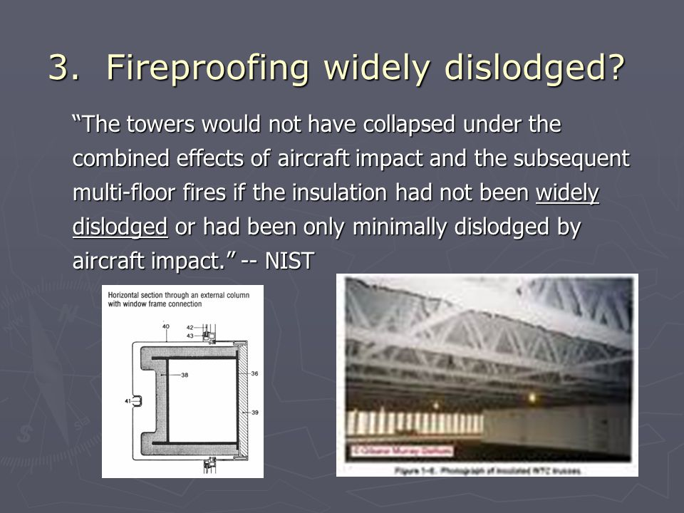 3.Fireproofing widely dislodged.