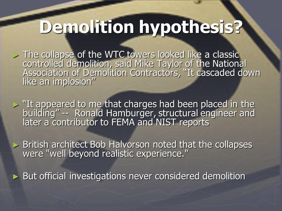 Demolition hypothesis.