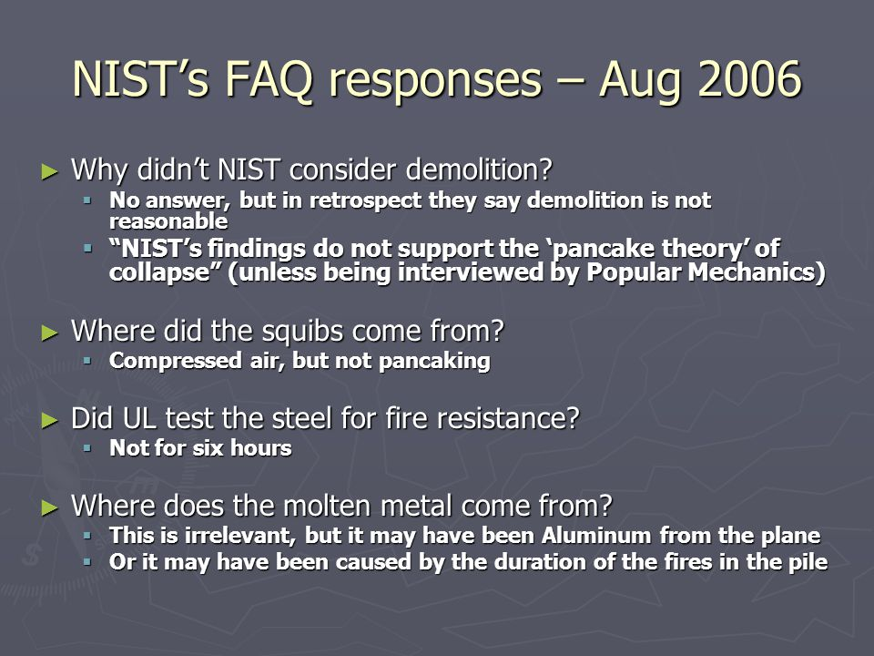 NIST's FAQ responses – Aug 2006 ► Why didn't NIST consider demolition.