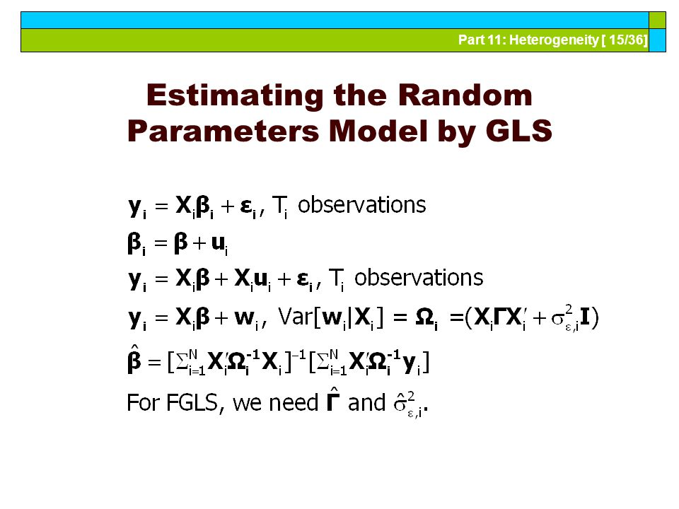 Part 11: Heterogeneity [ 15/36] Estimating the Random Parameters Model by GLS