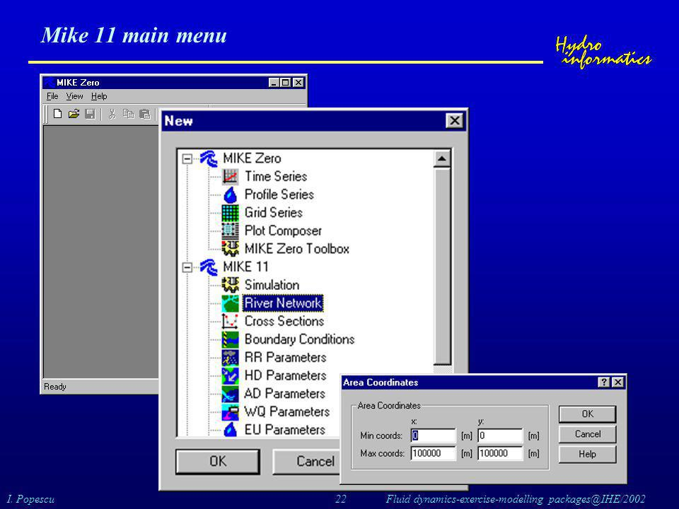 I. Popescu 22 Fluid dynamics-exercise-modelling packages@IHE/2002 Mike 11 main menu
