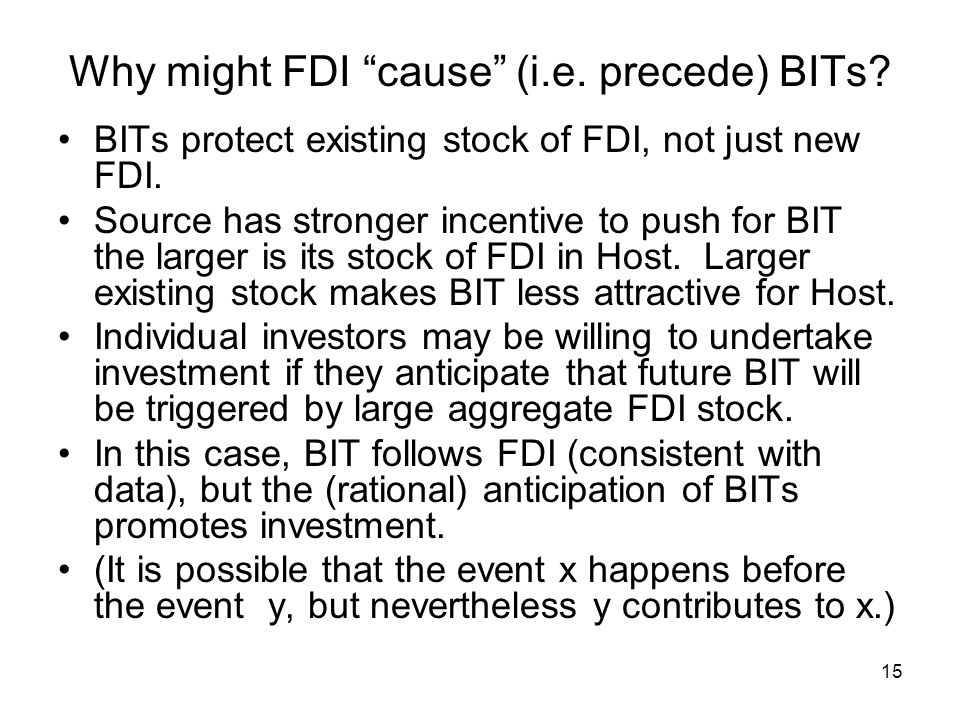 15 Why might FDI cause (i.e. precede) BITs.