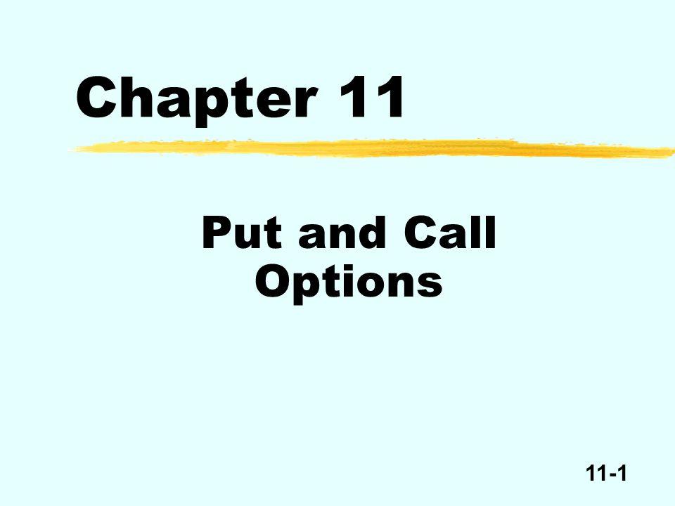11-22 Value of put option at expiration, E = $100 P E e.g., P = 90P = 100P = 110 Put = E – PPut = 0Put = 0 e.g., Put = 10 in-the-moneyat-the-moneyout-of-money Put Options