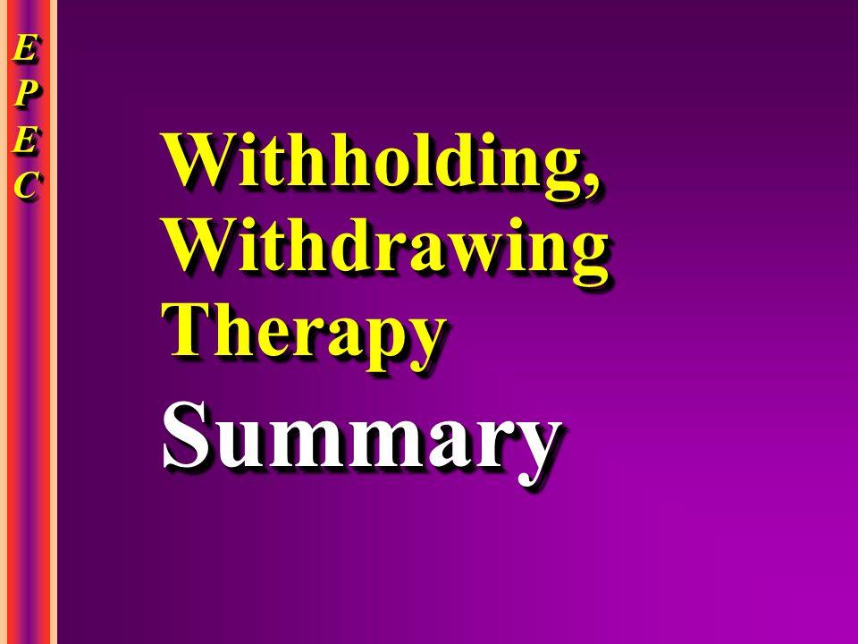 EPECEPECEPECEPEC EPECEPECEPECEPEC Withholding, Withdrawing Therapy Summary Summary