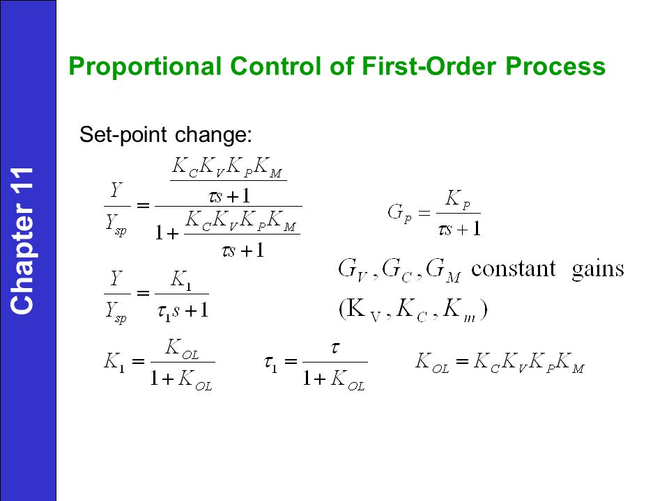 Proportional Control of First-Order Process Set-point change: Chapter 11