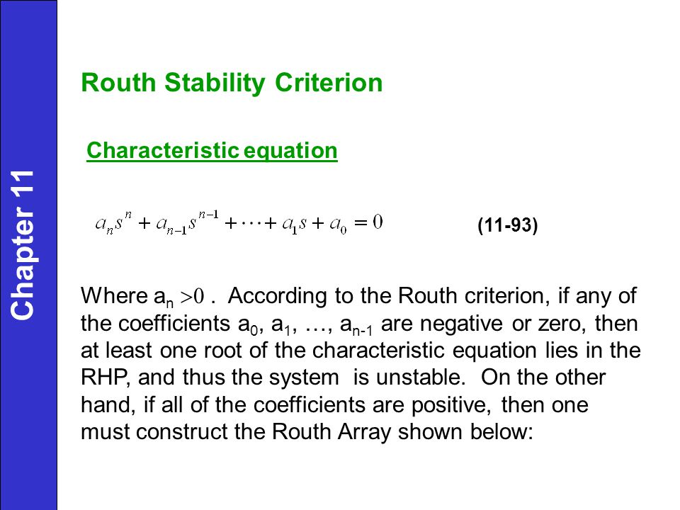 Routh Stability Criterion Characteristic equation Where a n . According to the Routh criterion, if any of the coefficients a 0, a 1, …, a n-1 are n