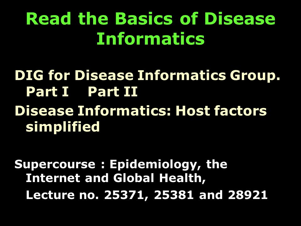 Read the Basics of Disease Informatics DIG for Disease Informatics Group.