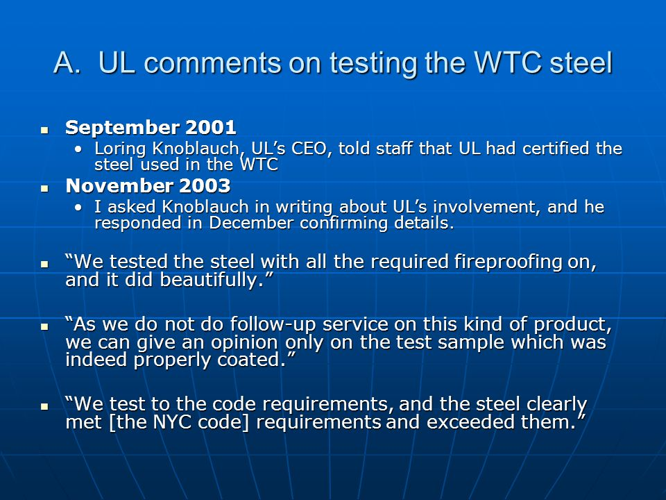 A. UL comments on testing the WTC steel September 2001 September 2001 Loring Knoblauch, UL's CEO, told staff that UL had certified the steel used in t