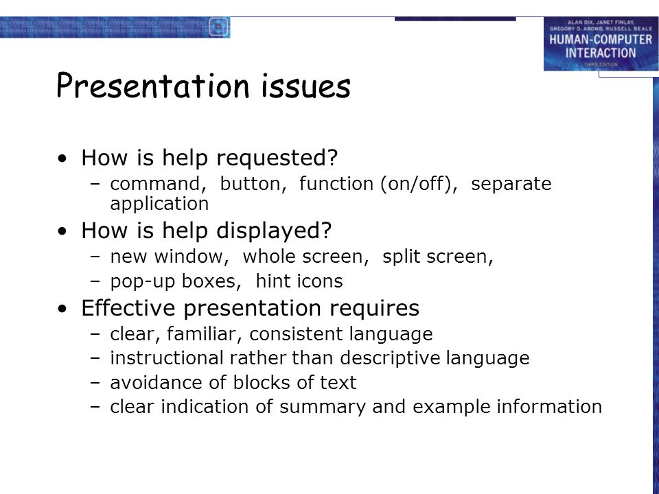 Presentation issues How is help requested.