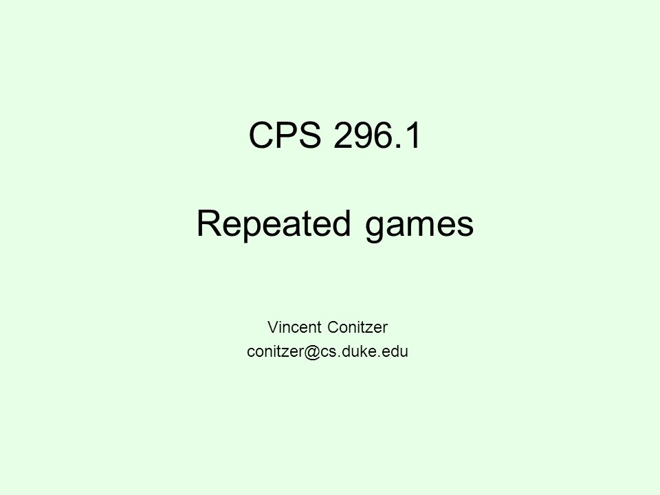Repeated games In a (typical) repeated game, –players play a normal-form game (aka.