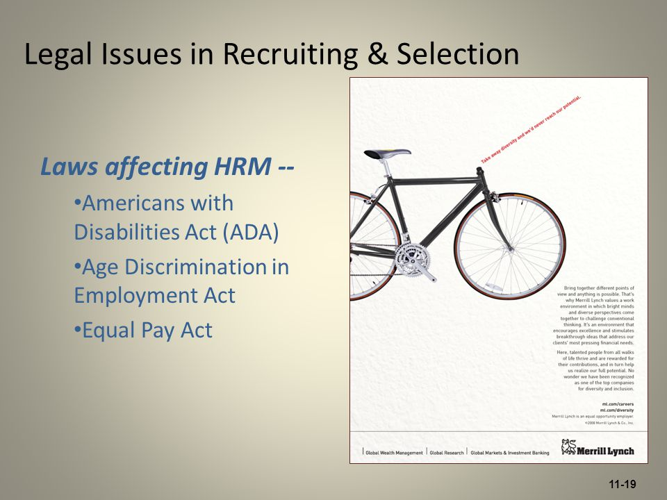 11-19 Legal Issues in Recruiting & Selection Laws affecting HRM -- Americans with Disabilities Act (ADA) Age Discrimination in Employment Act Equal Pay Act
