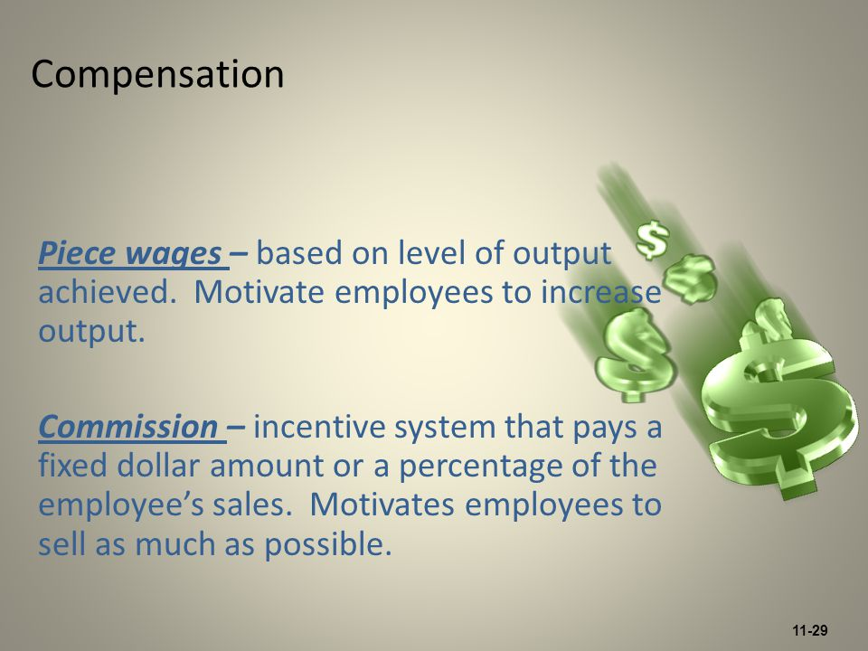 11-29 Compensation Piece wages – based on level of output achieved.
