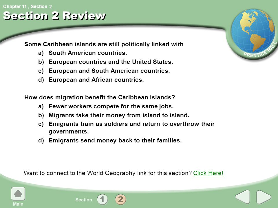 Chapter 11, Section Section 2 Review Some Caribbean islands are still politically linked with a)South American countries. b)European countries and the