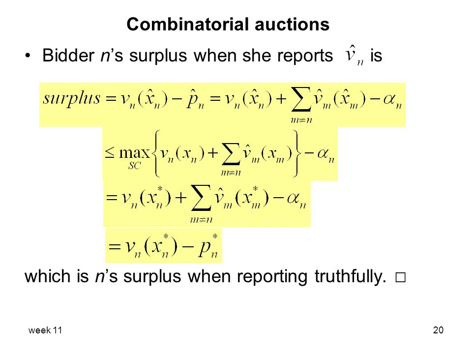 week 1120 Combinatorial auctions Bidder n's surplus when she reports is which is n's surplus when reporting truthfully.