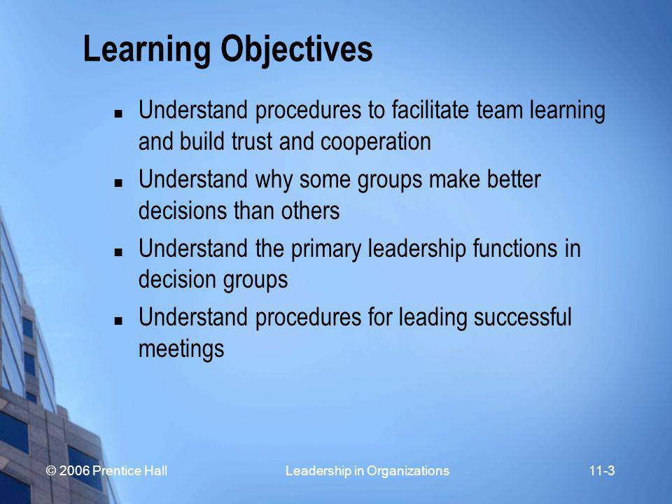 © 2006 Prentice Hall Leadership in Organizations11-4 The Nature of Teams