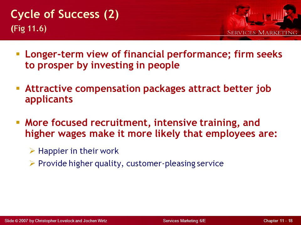 Slide © 2007 by Christopher Lovelock and Jochen Wirtz Services Marketing 6/E Chapter 11 - 18  Longer-term view of financial performance; firm seeks t