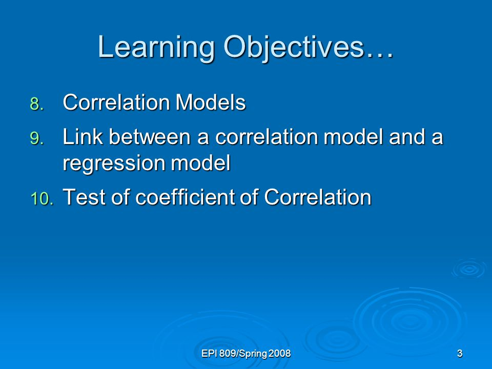 EPI 809/Spring 200824 Types of Regression Models Regression Models Linear Non- Linear 2+ Explanatory Variables Simple Multiple 1 Explanatory Variable