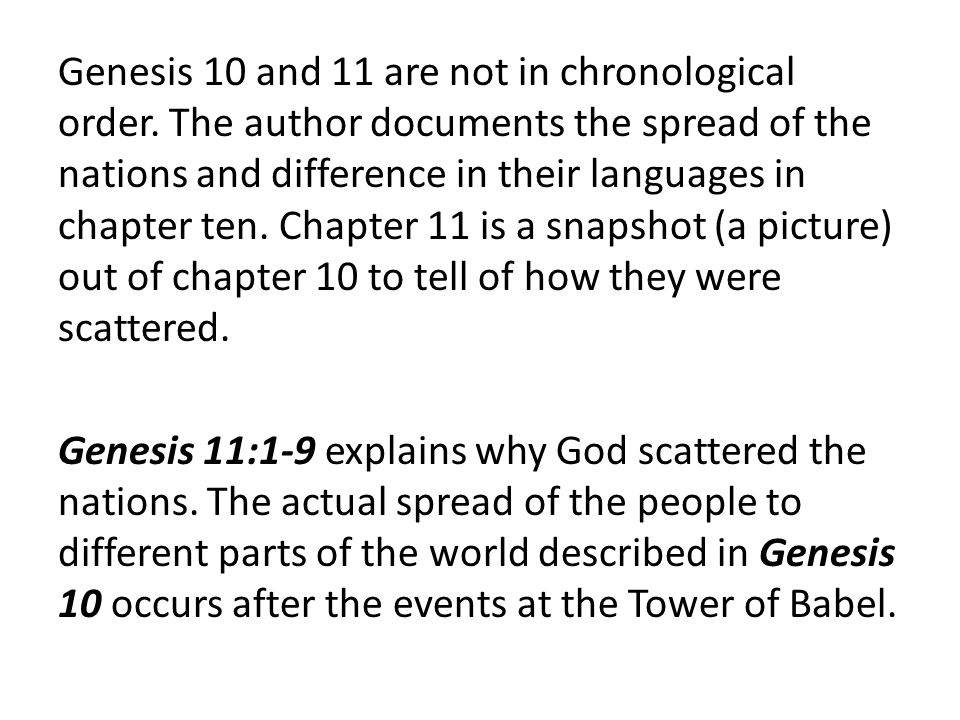 Genesis 10 and 11 are not in chronological order.