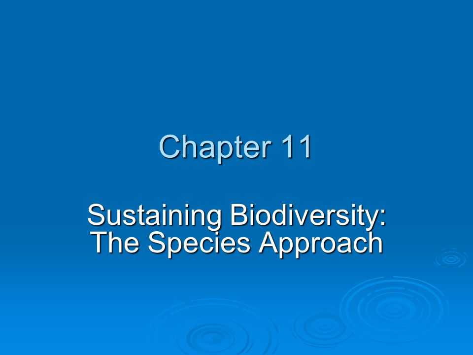 Chapter 11 Sustaining Biodiversity: The Species Approach