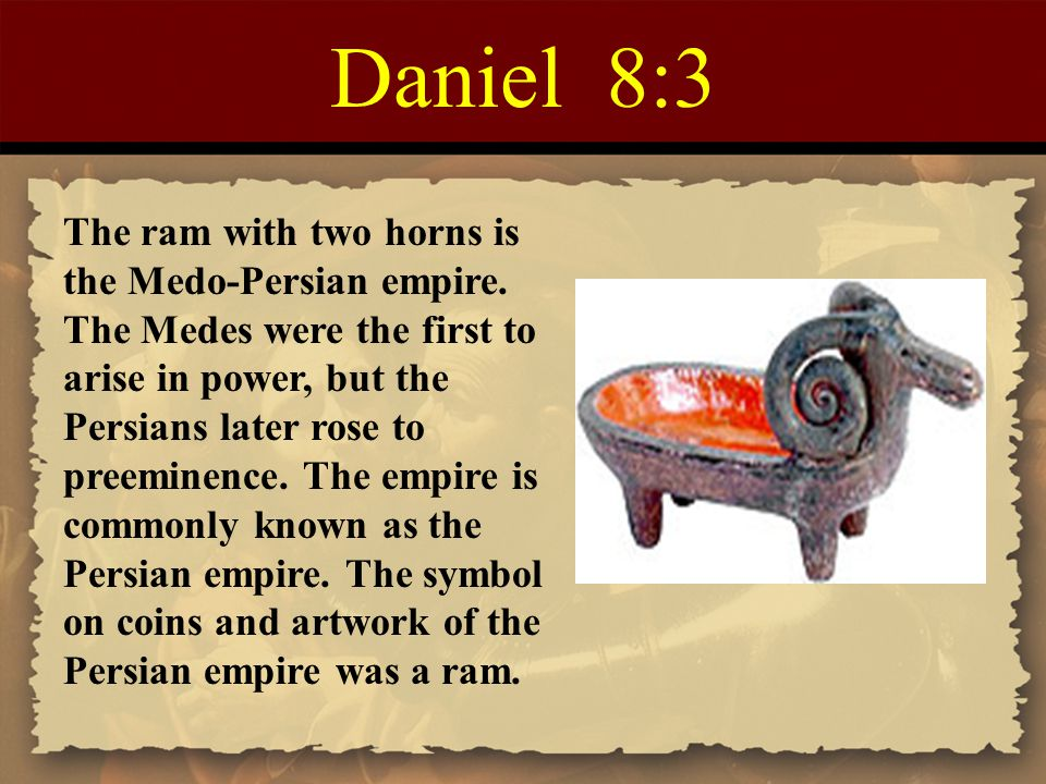 Daniel 8:3 The ram with two horns is the Medo-Persian empire. The Medes were the first to arise in power, but the Persians later rose to preeminence.