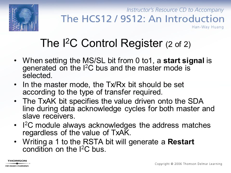The I 2 C Control Register (2 of 2) When setting the MS/SL bit from 0 to1, a start signal is generated on the I 2 C bus and the master mode is selected.