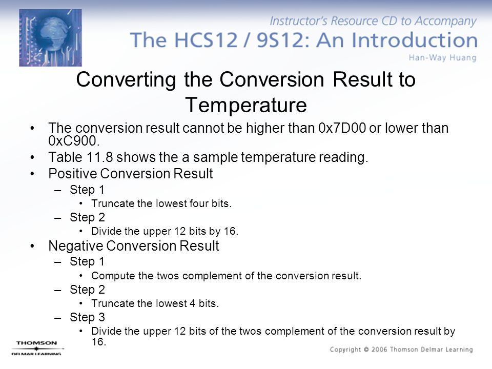 Converting the Conversion Result to Temperature The conversion result cannot be higher than 0x7D00 or lower than 0xC900.