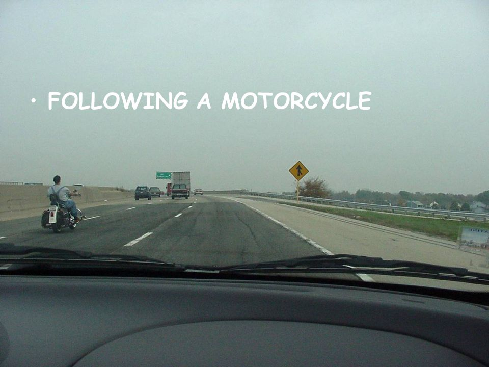 FOLLOWING A MOTORCYCLE