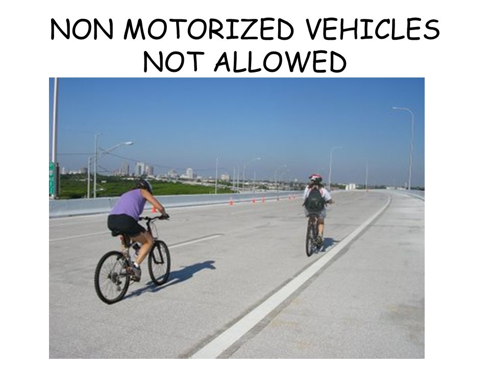 NON MOTORIZED VEHICLES NOT ALLOWED