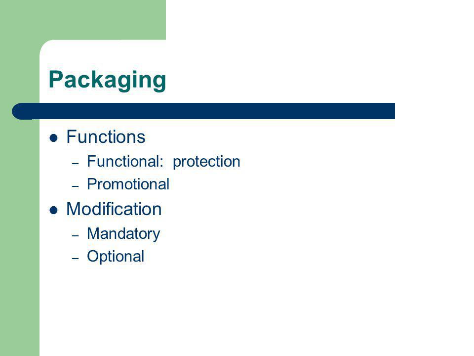 Packaging Functions – Functional: protection – Promotional Modification – Mandatory – Optional