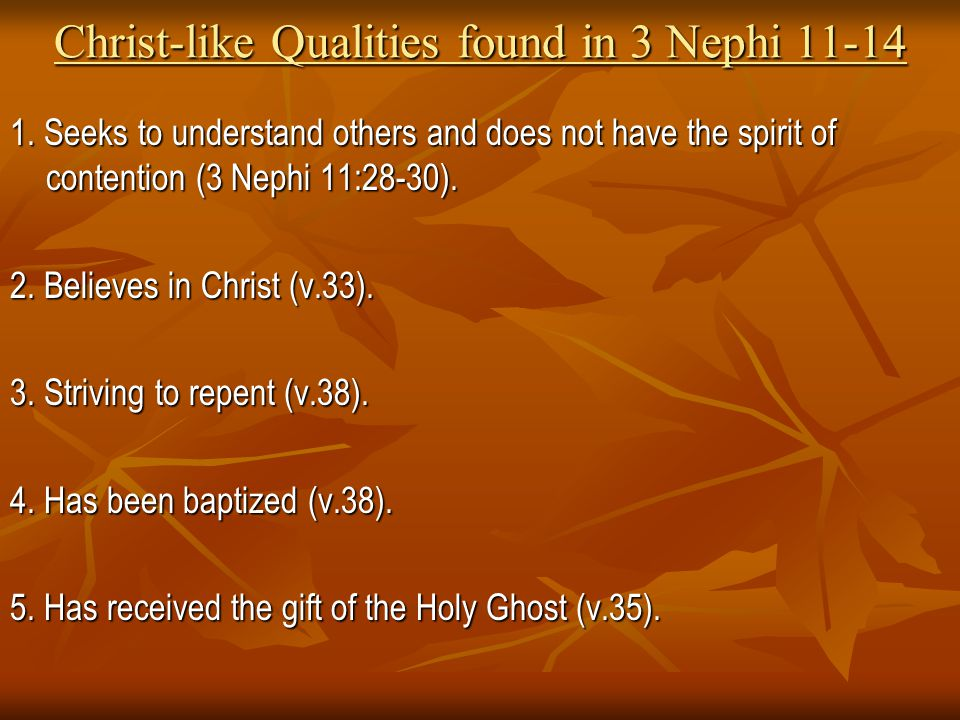 Christ-like Qualities found in 3 Nephi 11-14 1.