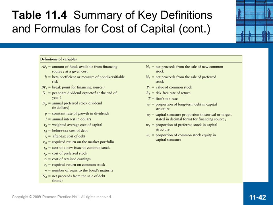 Copyright © 2009 Pearson Prentice Hall. All rights reserved. 11-42 Table 11.4 Summary of Key Definitions and Formulas for Cost of Capital (cont.)