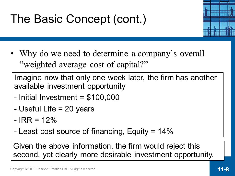 Copyright © 2009 Pearson Prentice Hall. All rights reserved. 11-8 Imagine now that only one week later, the firm has another available investment oppo