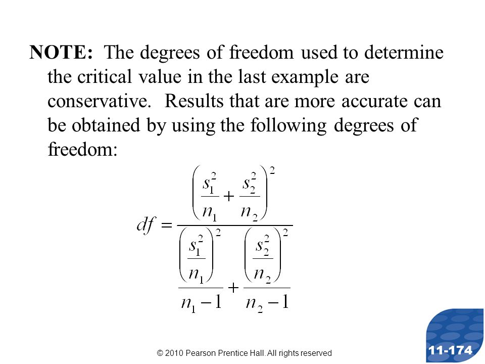 © 2010 Pearson Prentice Hall. All rights reserved 11-174 NOTE: The degrees of freedom used to determine the critical value in the last example are con