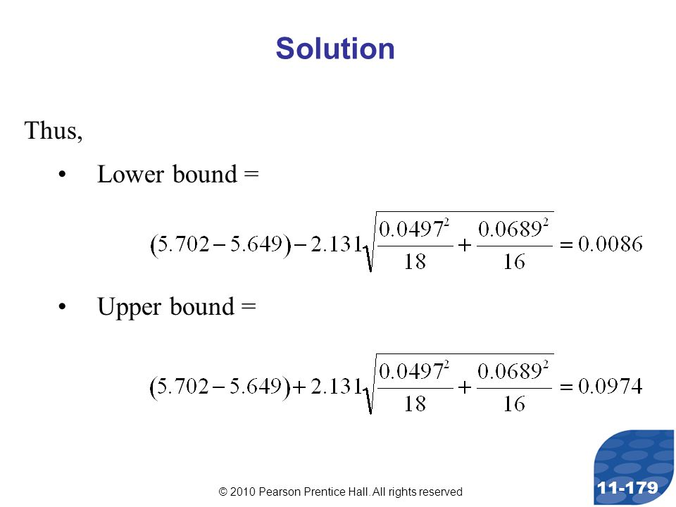 © 2010 Pearson Prentice Hall. All rights reserved 11-179 Thus, Lower bound = Upper bound = Solution