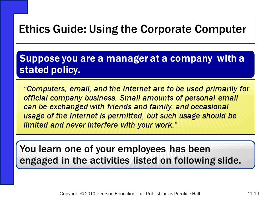 "Suppose you are a manager at a company with a stated policy. ""Computers, email, and the Internet are to be used primarily for official company busines"