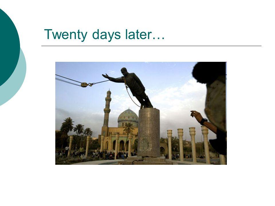 Twenty days later…