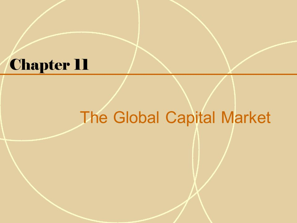 Chapter 11 The Global Capital Market