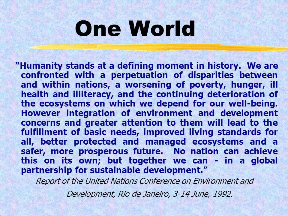 One World Humanity stands at a defining moment in history.