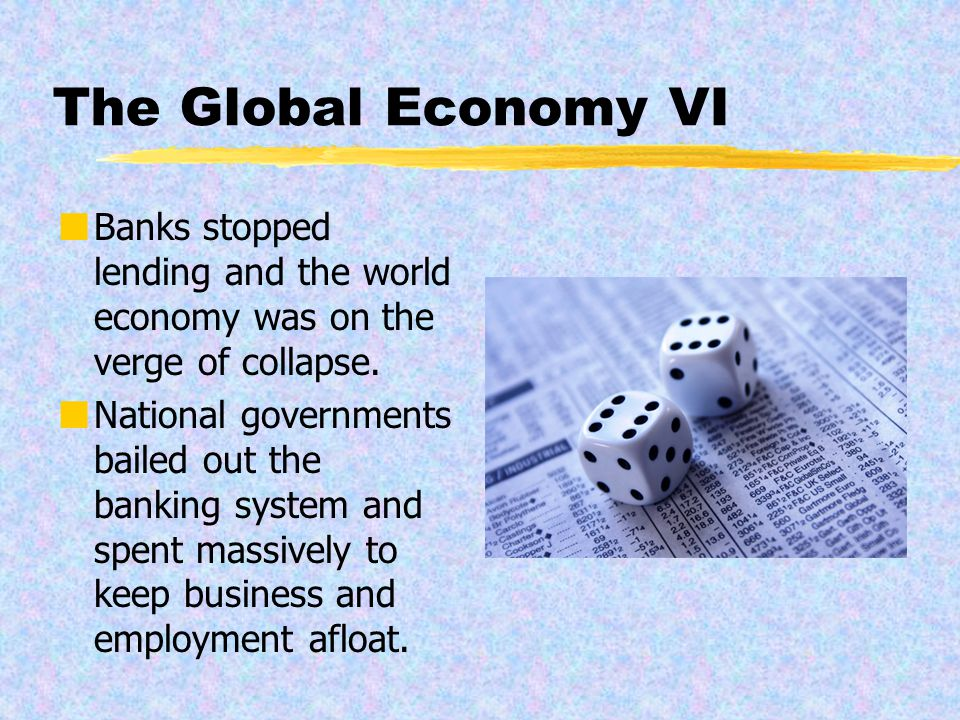 The Global Economy V In 2008 the world economy experienced the most serious crisis since 1929.