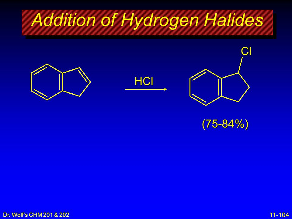 11-104 Dr. Wolf's CHM 201 & 202 Addition of Hydrogen Halides HCl(75-84%)Cl