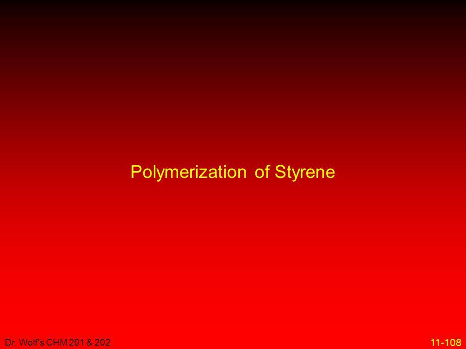 11-108 Dr. Wolf's CHM 201 & 202 Polymerization of Styrene