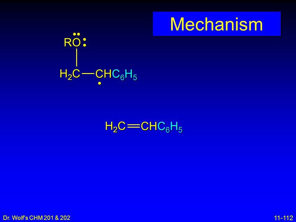 11-112 Dr. Wolf's CHM 201 & 202 Mechanism H2CH2CH2CH2C CHC 6 H 5 RO H2CH2CH2CH2C