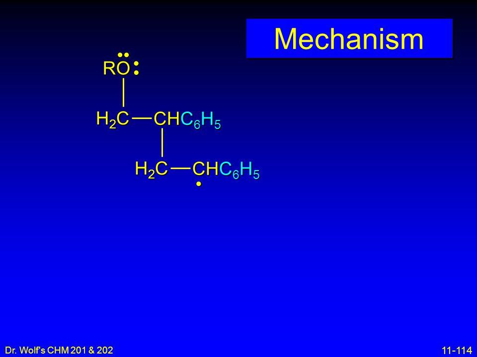 11-114 Dr. Wolf's CHM 201 & 202 Mechanism H2CH2CH2CH2C CHC 6 H 5 H2CH2CH2CH2C RO